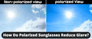 How Do Polarized Sunglasses Reduce Glare